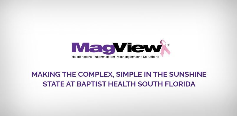 , Making the Complex, Simple in the Sunshine State at Baptist Health South Florida