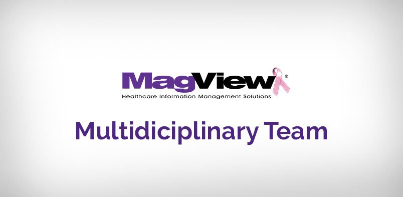 , The Multidisciplinary Team – A Model for MagView