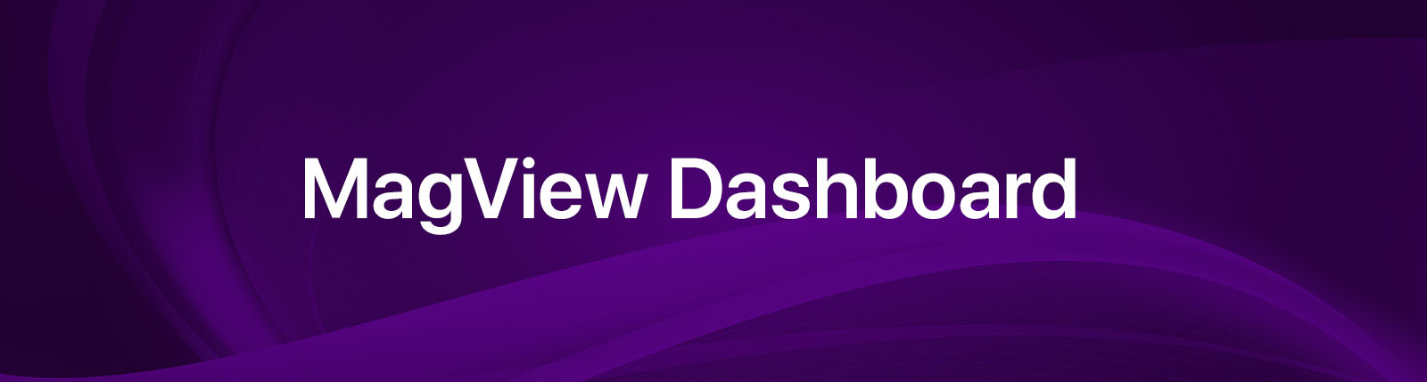, MagView Dashboard